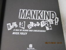 "Have a Nice Day! A Tale of Blood & Sweatsocks ""First Edition"" ManKind Mick Foley"