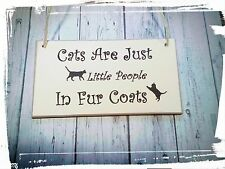 Cats are just little peo hanging Signs Plaques/collar/cats//kennel/cat flap/cage