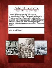 Leben Und Wirken Des Herzoglich Braunschweig'schen General-Lieutenants Friedr...