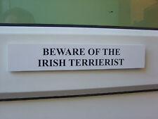 Irish TERRIERIST Door / Gate Funny Dog Sign
