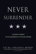 Never Surrender : A Soldier's Journey to the Crossroads of Faith and Freedom by…