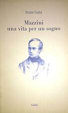 Bruno Gatta, Mazzini una vita per un sogno, Guida, Napoli 2002