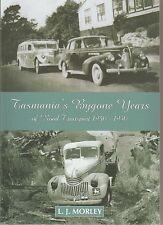 TASMANIA'S BYGONE YEARS ROAD TRANSPORT 1940-1950 photographic history LJ Morley