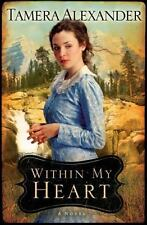 Within My Heart Bk. 3 by Tamera Alexander (2010, Trade Paperback-m) Novel