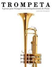 Trompeta : 4 Piezas para Trompeta con Acompañamiento de Piano by Javier Marcó...