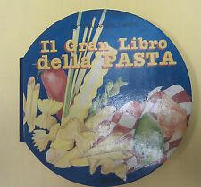 AGOSTINA CARNEVALE MAFFE'. GRAN LIBRO DELLA PASTA. EDITORE LA SPIGA. 1988