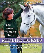 The Smart Woman's Guide to Midlife Horses by Melinda Folse Brand New
