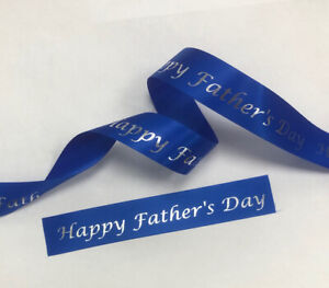 Royal Blue Satin Ribbon + Silver Happy Father's Day 25mm x 1 Metre cut from roll