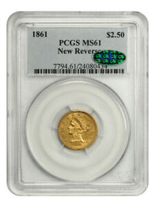 1861 $2 1/2 PCGS/CAC MS61 (New Reverse) 2.50 Liberty Gold Coin