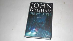 John Grisham / Die Wächter / U.S. - Justiz-Thriller, Gebunden 2019, 3. Auflage,