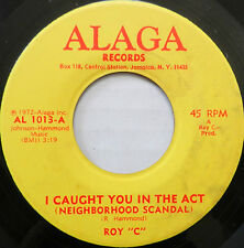 """ROY """"C"""" 45 I Caught You In the Act (Neighborhood Scandal) ALAGA Soul #B51"""