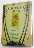 1931 Why Birds Sing (First Edition with Dust Jacket) by Jacques Delamain