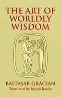 The Art of Worldly Wisdom [Dover Books on Western Philosophy]