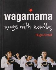 Wagamama Ways with Noodles Hugo Arnold Cookbook
