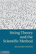 String Theory and the Scientific Method by Richard Dawid (2014, Paperback)