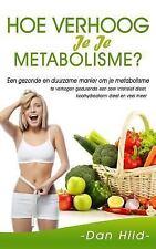 Hoe Verhoog Je Je Metabolisme? : Een Gezonde en Duurzame Manier Om Je...