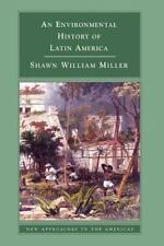 An Environmental History of Latin America by Shawn William Miller (2007,...