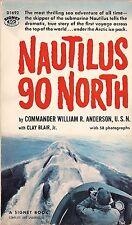 Nautilus 90 North by Commander William R. Anderson U.S.N.