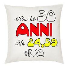 cuscino 40 x 40 cm uomo donna scritta non ho 30 anni idea regalo compleanno