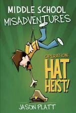 Middle School Misadventures 2 : Operation: Hat Heist!, Hb by Jason Platt