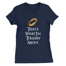 That's What Im Tolkien About  Womens T-Shirt Lord Of The Rings Funny Gift