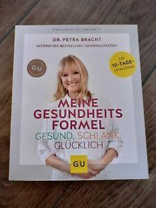 **Meine Gesundheitsformel - Gesund, schlank, glücklich von Dr. Petra Bracht**