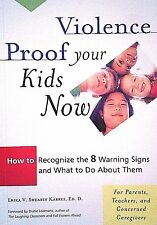 VIOLENCE PROOF YOUR KIDS NOW-HOW TO RECOGNIZE 8 WARNING SIGNS & WHAT TO DO...