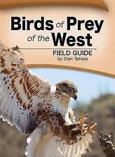 Birds of Prey of the West Field Guide by Stan Tekiela (Paperback, 2011)