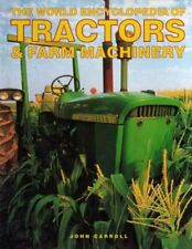 The World Encyclopedia of Tractors Farm Machinery
