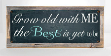 Grow Old With Me, The Best is Yet to Be Metal Sign Framed on Rustic Wood, Wedd