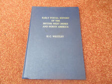 The Early Postal History Of The British West Indies & N. America by H.C. Westley