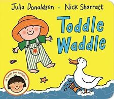 Toddle Waddle by Julia Donaldson (Board book, 2015)