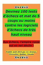 Devinez 100 Tests d'echecs et Mat de 5 Coups Ou Moins : Contre les Logiciels...
