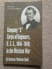 Company 'A' Corps of Engineers, USA, 1846-48, in the Mexican War PB G.W.Smith