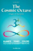 Cosmic Octave : Origin of Harmony, Planets, Tones, Colors, the Power of Inher...