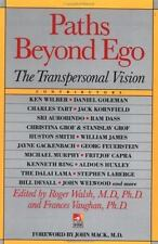 Paths Beyond Ego : The Transpersonal Vision by Frances Vaughan and Roger Walsh