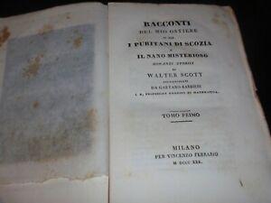 WALTER SCOTT – I PURITANI DI SCOZIA IL NANO MISTERIOSO –ED. FERRARIO MILANO 1830