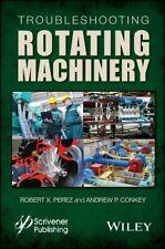 Troubleshooting Rotating Machinery: Including C, Perez, Conkey+=