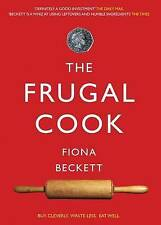 FRUGAL COOKBOOK FIONA BECKETT BUY CLEVERLY WASTE LESS BUT EAT WELL FATHERS DAY