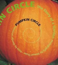 Pumpkin Circle: The Story of a Garden (Paperback or Softback)
