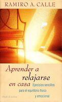 Ramiro A. Calle. Aprender a relajarse en casa. Circulo de Lectores. Tapa dura.