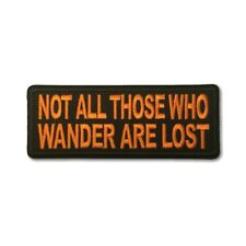 Not All Those Who Wander Are Lost Orange Sew or Iron on Patch Biker Patch