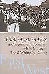 Under Eastern Eyes: A Comparative Introduction To East European Travel Writin...