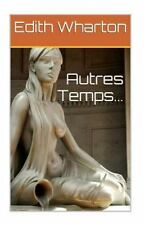 Autres Temps... by Edith Wharton (2015, Paperback)