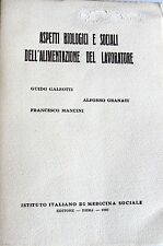 GALEOTTI GRANATI MANCINI ASPETTI BIOLOGICI DELL'ALIMENTAZIONE DEL LAVORATORE '66
