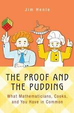 The Proof and the Pudding: What Mathematicians, Cooks, and You Have in-ExLibrary