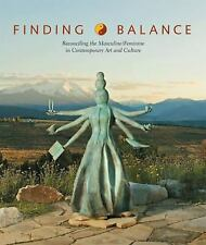 Finding Balance : Reconciling the Masculine/Feminine in Contemporary Art and Cul