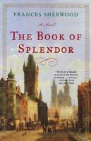 Book of Splendor Paperback Frances Sherwood
