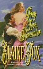 Elaine Fox / Pray Love Remember 1998 Historical Romance Mass Market