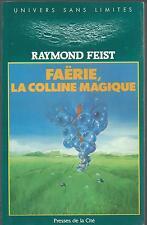 Faërie,la colline magique.Raymond Elias FEIST.Presses de la Cité SF33